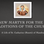 The New Martyr for the Holy Traditions of the Church – St. Catherine of Mandra November 15/28