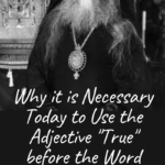 "Why it is Necessary Today to Use the Adjective ""True"" before the Word ""Orthodox"""